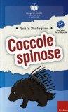 Coccole Spinose - Leggere Facile  - Libro