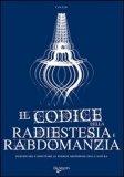 Il Codice della Radiestesia e Rabdomanzia — Manuali per la divinazione
