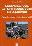 Cogenerazione, Aspetti Tecnologici ed Economici  - Libro