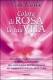Colora di Rosa la Tua Vita