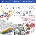 Colora i Tuoi Origami - Libro