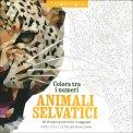 Colora tra i Numeri - Animali Selvatici - Libro