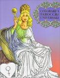 Colorare i Tarocchi Universali - Libro