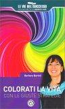 Colorati la Vita con le Giuste Strategie - Libro