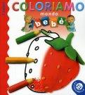 Coloriamo Mondo Bebè - I Colori  - Libro