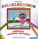 Colorleggendo - Ambrogina Zanzarina Sottozero  - Libro