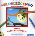 Colorleggendo - Amelia la Mela Luccicante  - Libro