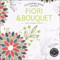 Colouring Book Antistress - Fiori & Bouquet - Libro