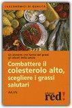 Combattere il Colesterolo Alto, Scegliere i Grassi Salutari