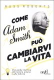 Come Adam Smith può Cambiarvi la Vita — Libro