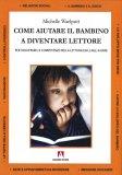 Come Aiutare il Bambino a Diventare Lettore - Libro