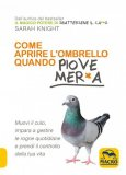 eBook - Come Aprire l'Ombrello quando Piove Mer*a - EPUB