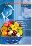 Come aprire un Negozio di Frutta e Verdura e Piatti Pronti