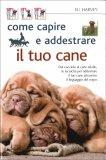Come Capire e Addestrare il tuo Cane — Libro