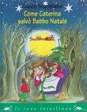 Come Caterina Salvò Babbo Natale - Libro