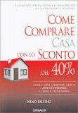 Come Comprare Casa con lo Sconto del 40% - Libro