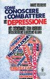 Come Conoscere e Combattere la Depressione  - Libro