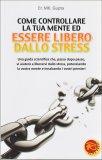 Come Controllare la Tua Mente ed Essere Libero dallo Stress  - Libro