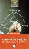 Come Creare e Gestire un'Azienda di Successo  - Libro