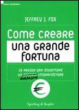 Come Creare una Grande Fortuna