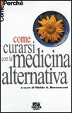 Come Curarsi con la Medicina Alternativa