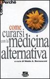 Come Curarsi con la Medicina Alternativa