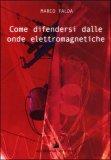 COME DIFENDERSI DALLE ONDE ELETTROMAGNETICHE di Marco Falda