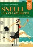 Come diventare Snelli come uno Spaghetto - Libro