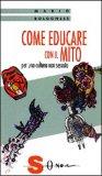 Come Educare con il Mito   - Libro
