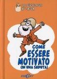 Come Essere Motivato (in una Seduta)  - Libro
