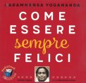 Come Essere Sempre Felici — Audiolibro CD Mp3