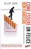 Come Essere un Felice non Fumatore  - Libro