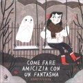 Come fare Amicizia con un Fantasma — Libro