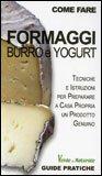 Come Fare Formaggi Burro e Yogurt