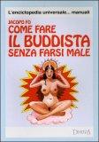 Come Fare il Buddista Senza farsi Male