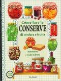 Come Fare le Conserve di Verdura e Frutta - Libro