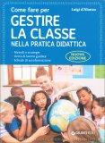 Come Fare per Gestire la Classe nella Pratica Didattica - Libro