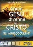 Come Gesù Divenne un Cristo