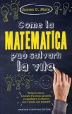 Come la Matematica può Salvarti la Vita  - Libro