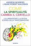 Come la Spiritualità Cambia il Cervello - Libro