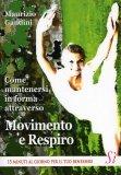 Come Mantenersi in Forma Attraverso Movimento e Respiro  - Libro