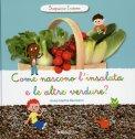 Come Nascono l'Insalata e le Altre Verdure?  - Libro