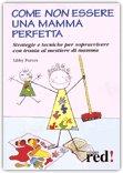 Come Non Essere una Mamma Perfetta
