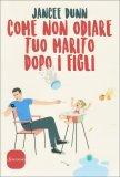 Come non Odiare tuo Marito dopo i Figli - Libro