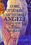 Come Ottenere l'Aiuto degli Angeli  - Libro