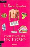 Come Plasmare un Uomo - Libro