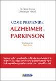 Come Prevenire Alzheimer e Parkinson - Libro