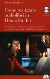 Come Realizzare Audiolibri in Home Studio - Libro + Audiolibro