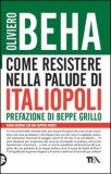 Come resistere nella palude di Italiopoli