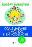 Come Salvare il Mondo in 200 Piccole Mosse